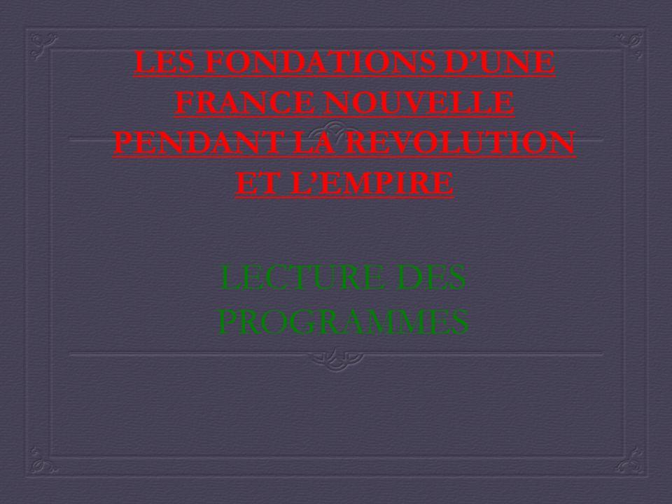 LES FONDATIONS D'UNE FRANCE NOUVELLE PENDANT LA REVOLUTION ET L'EMPIRE