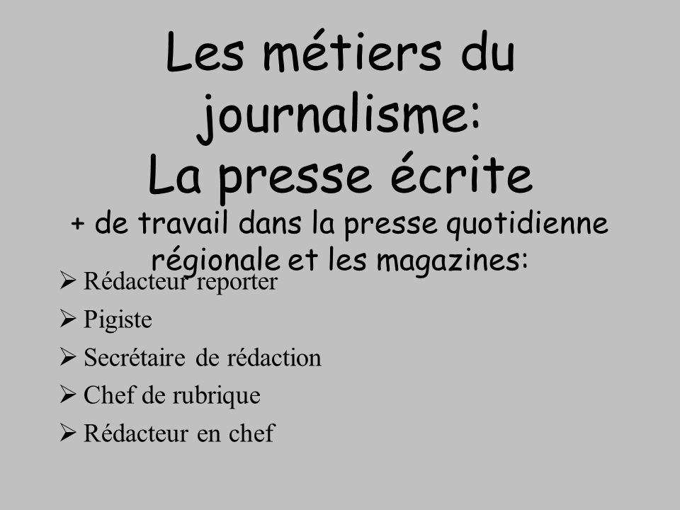 Les métiers du journalisme: La presse écrite + de travail dans la presse quotidienne régionale et les magazines: