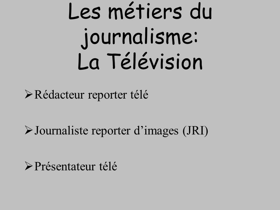 Les métiers du journalisme: La Télévision
