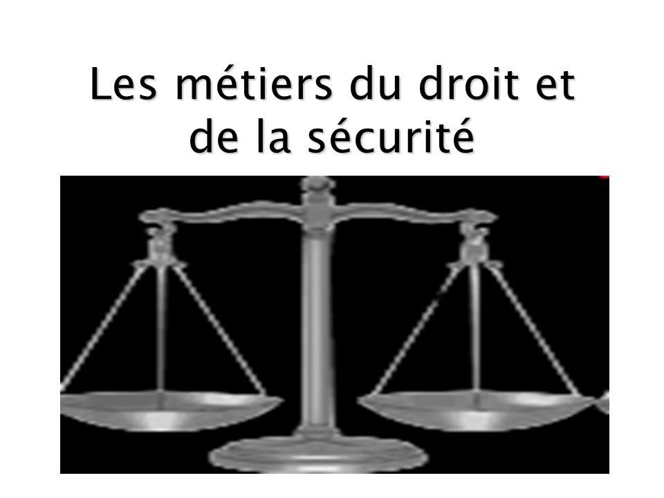 Les métiers du droit et de la sécurité