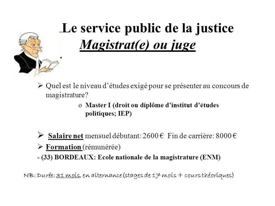 Le service public de la justice Magistrat(e) ou juge