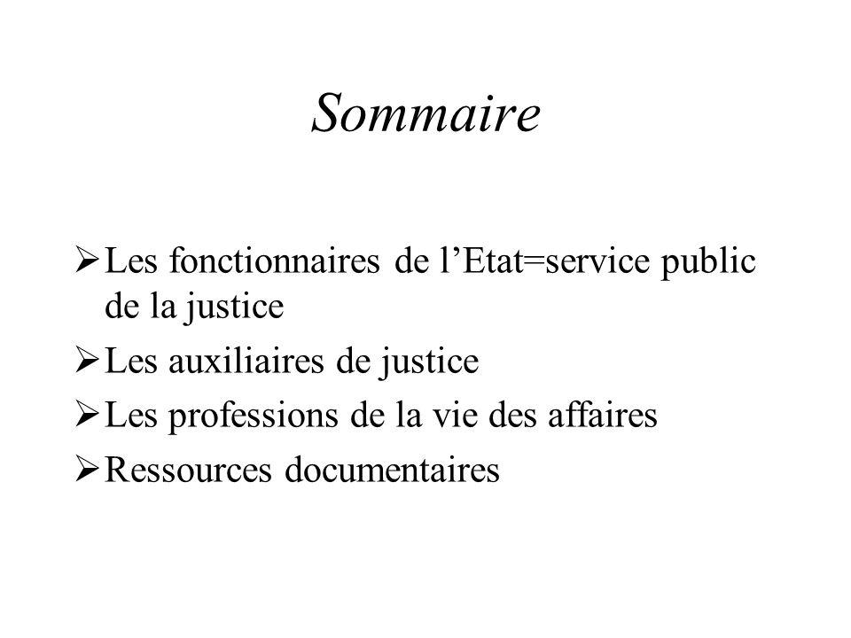 Sommaire Les fonctionnaires de l'Etat=service public de la justice