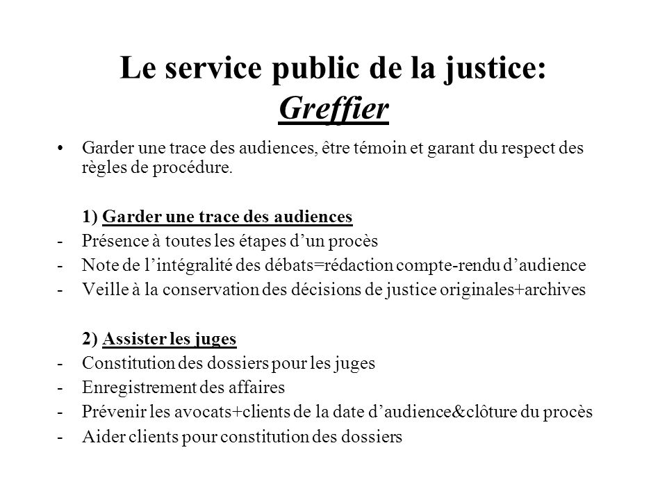 Le service public de la justice: Greffier