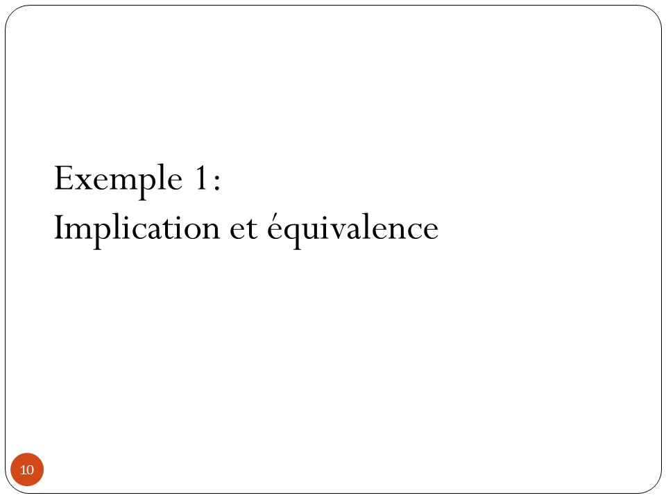 Exemple 1: Implication et équivalence