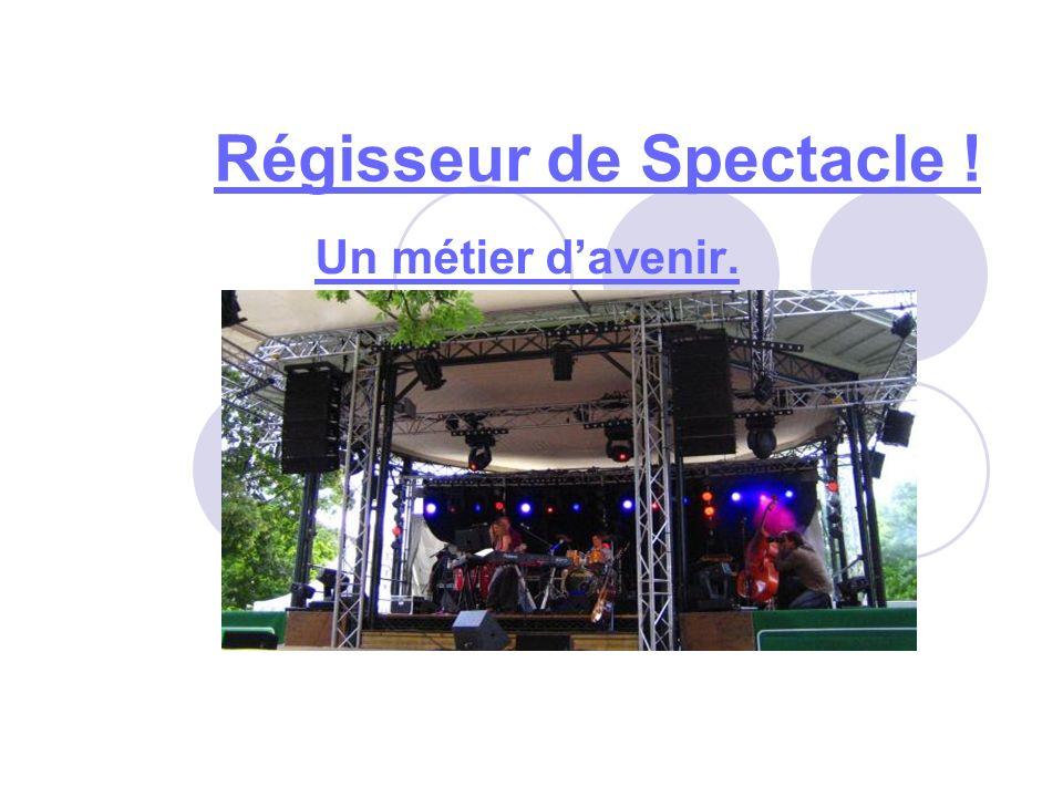 Régisseur de Spectacle !