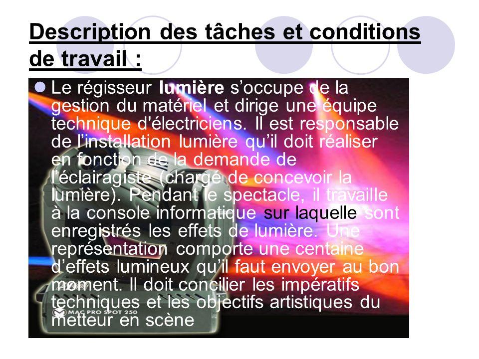 Description des tâches et conditions de travail :