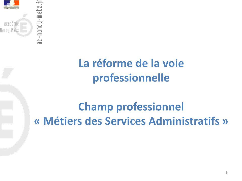 La réforme de la voie professionnelle Champ professionnel « Métiers des Services Administratifs »