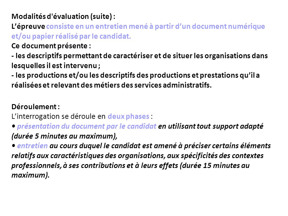 Modalités d évaluation (suite) : L'épreuve consiste en un entretien mené à partir d'un document numérique et/ou papier réalisé par le candidat.