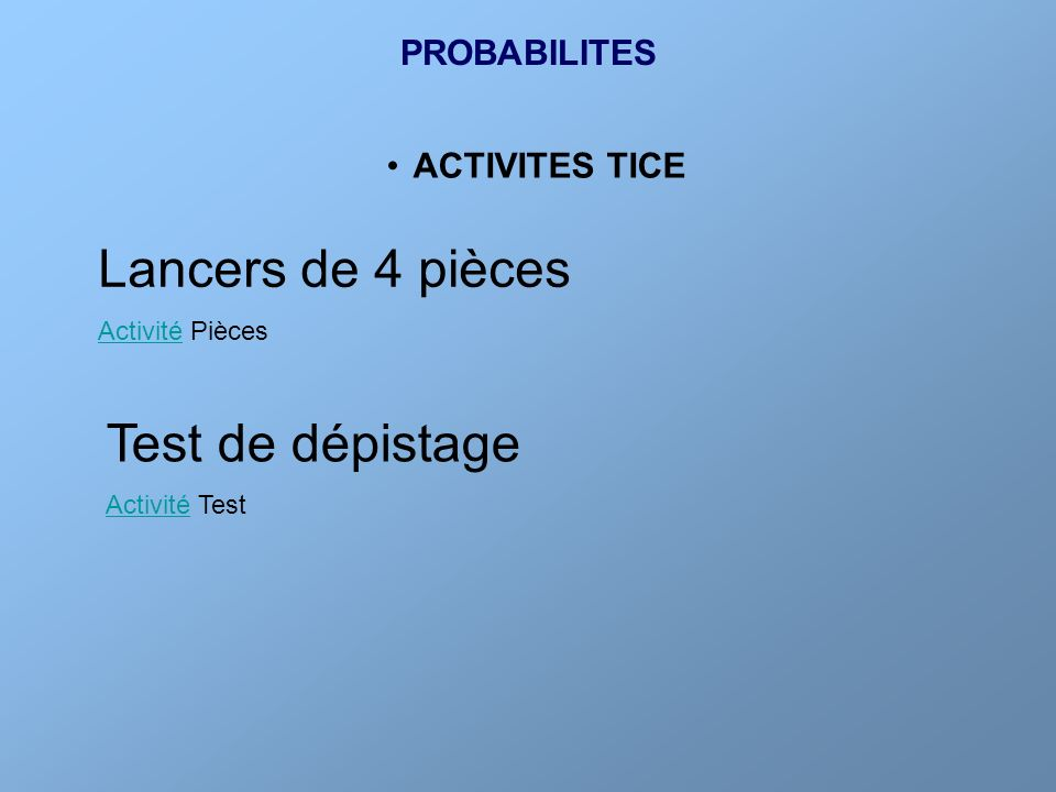Lancers de 4 pièces Test de dépistage PROBABILITES ACTIVITES TICE