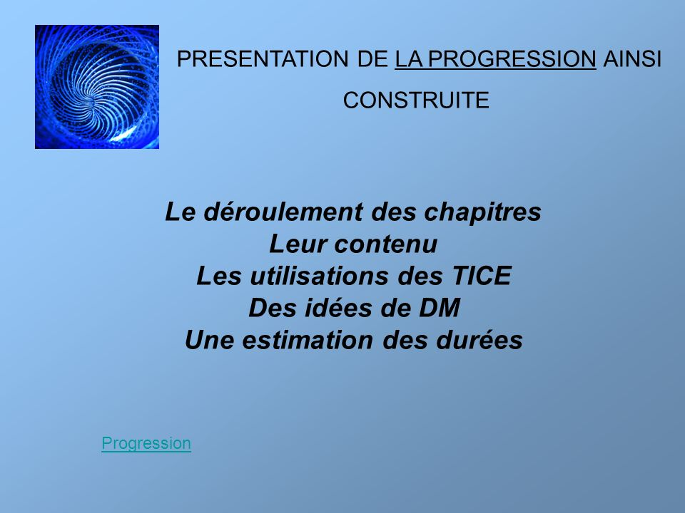 Le déroulement des chapitres Leur contenu Les utilisations des TICE