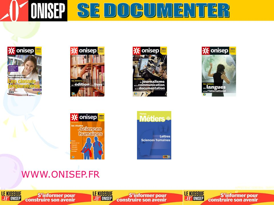 SE DOCUMENTER WWW.ONISEP.FR APRES BAC GENERAL - DIAPO 47
