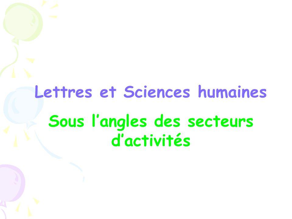 Lettres et Sciences humaines Sous l'angles des secteurs d'activités
