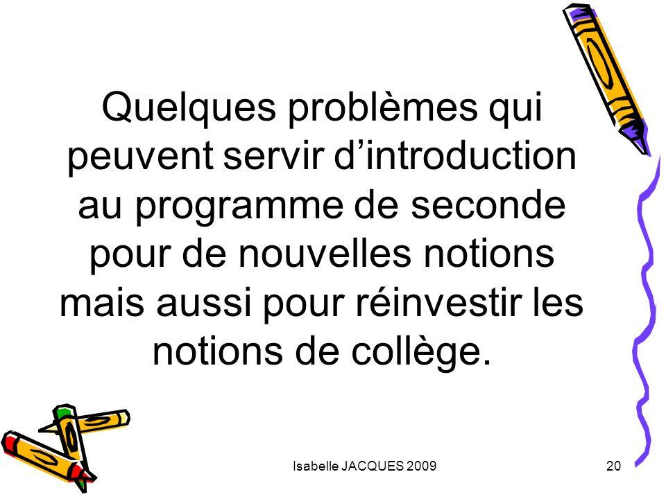 Quelques problèmes qui peuvent servir d'introduction au programme de seconde pour de nouvelles notions mais aussi pour réinvestir les notions de collège.