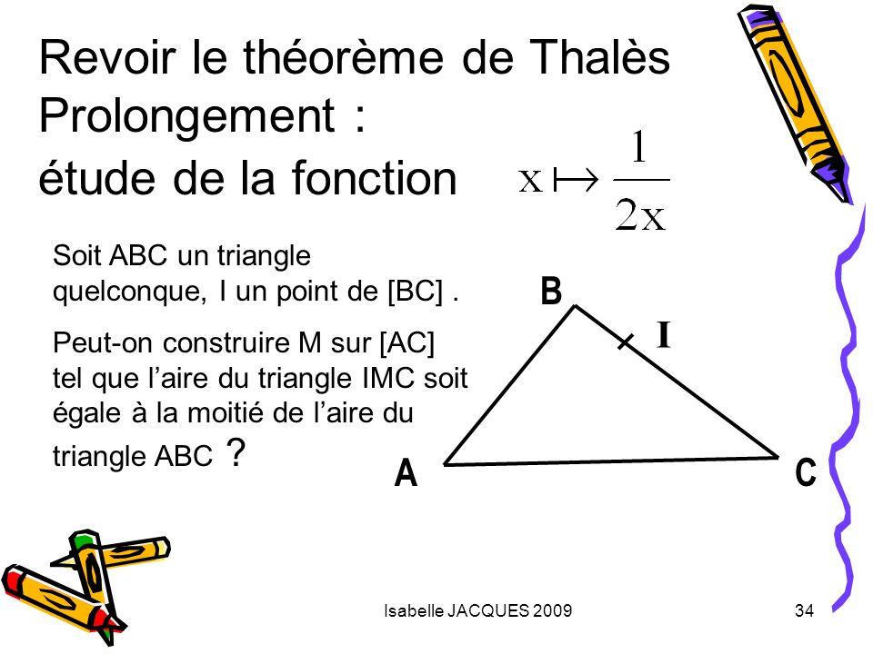 Revoir le théorème de Thalès Prolongement : étude de la fonction