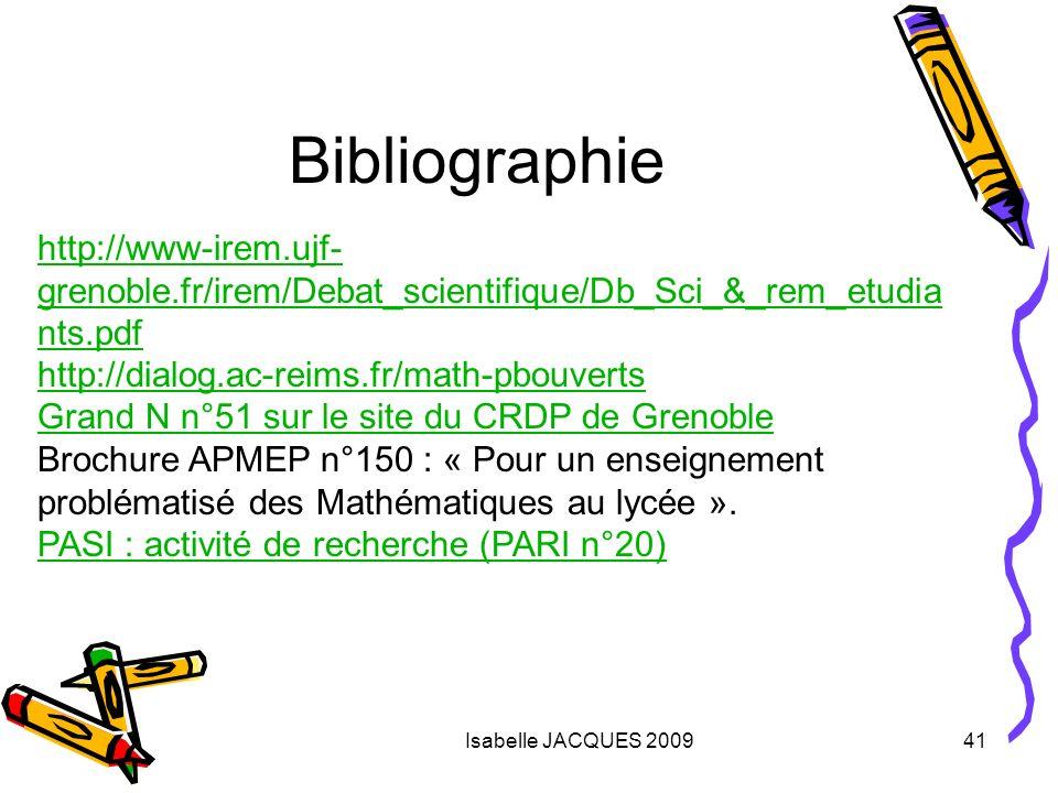 Bibliographie http://www-irem.ujf-grenoble.fr/irem/Debat_scientifique/Db_Sci_&_rem_etudiants.pdf. http://dialog.ac-reims.fr/math-pbouverts.