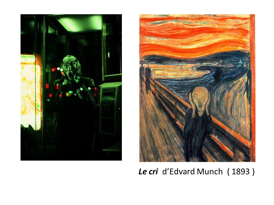 Le cri d'Edvard Munch ( 1893 )