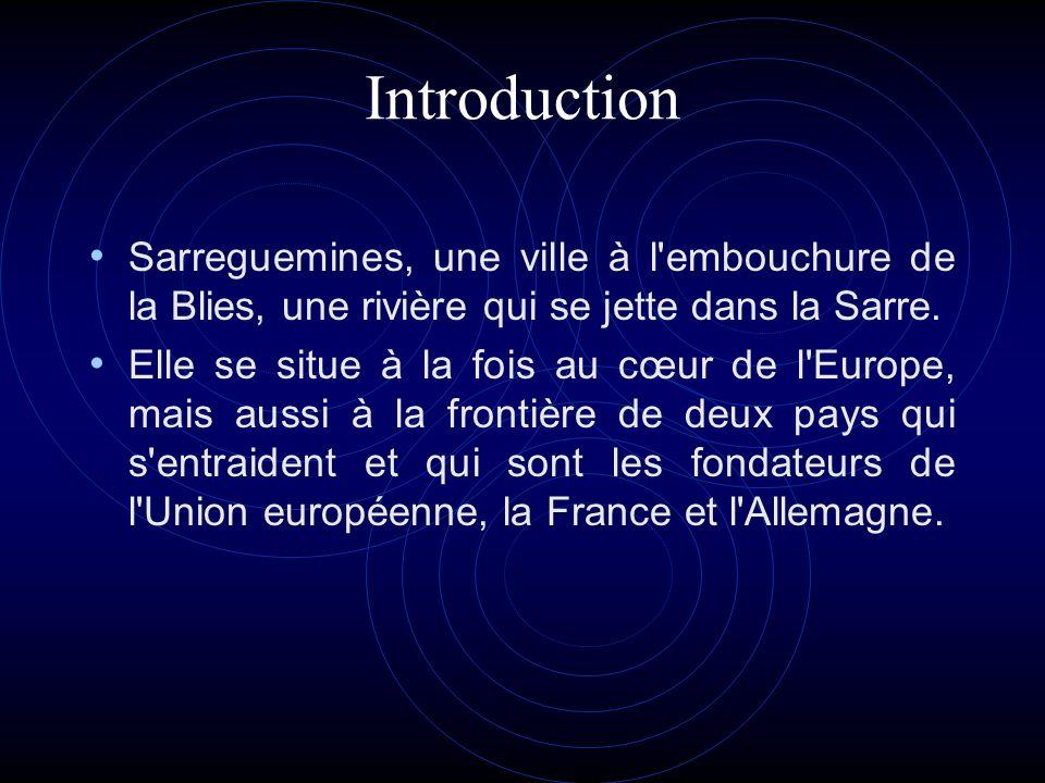 Introduction Sarreguemines, une ville à l embouchure de la Blies, une rivière qui se jette dans la Sarre.