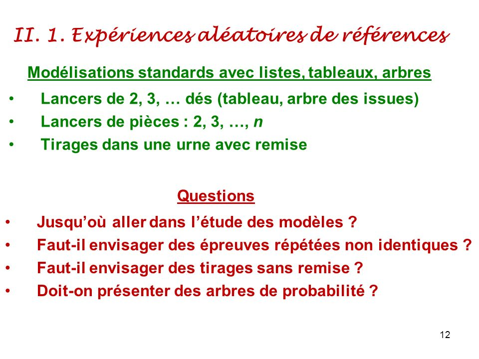 II. 1. Expériences aléatoires de références