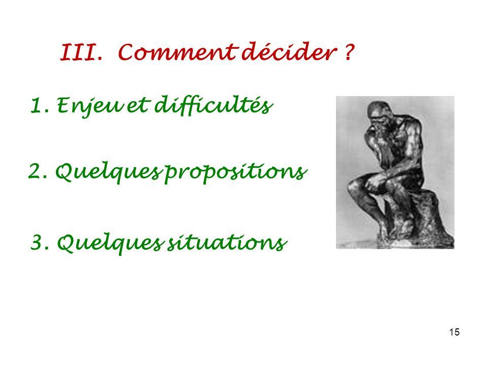 III. Comment décider 1. Enjeu et difficultés