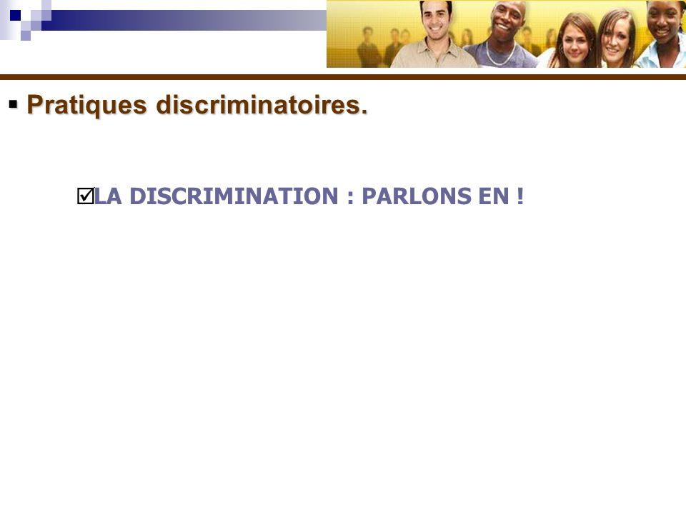 Pratiques discriminatoires.