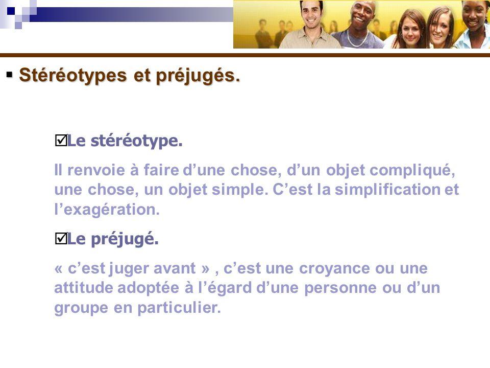 Stéréotypes et préjugés.