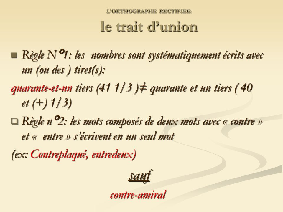 L'ORTHOGRAPHE RECTIFIEE: le trait d'union