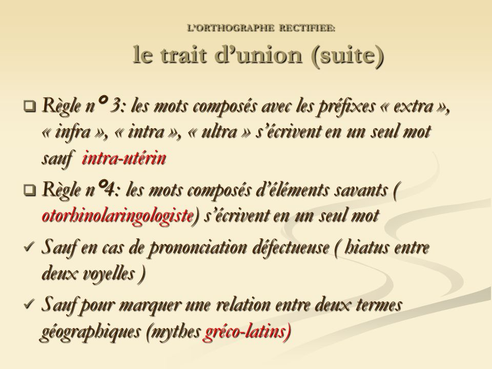 L'ORTHOGRAPHE RECTIFIEE: le trait d'union (suite)