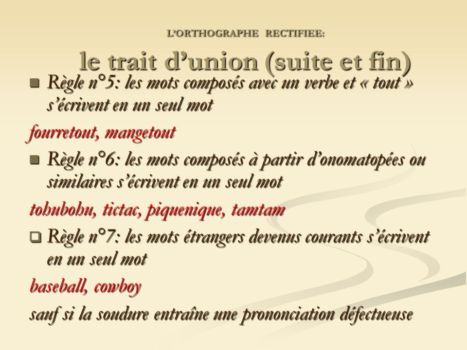 L'ORTHOGRAPHE RECTIFIEE: le trait d'union (suite et fin)