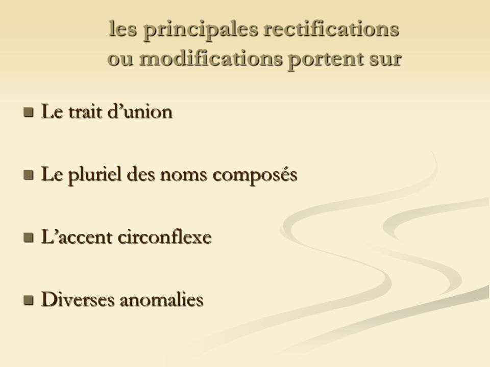 les principales rectifications ou modifications portent sur