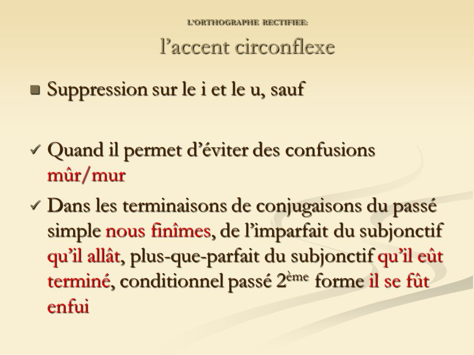 L'ORTHOGRAPHE RECTIFIEE: l'accent circonflexe