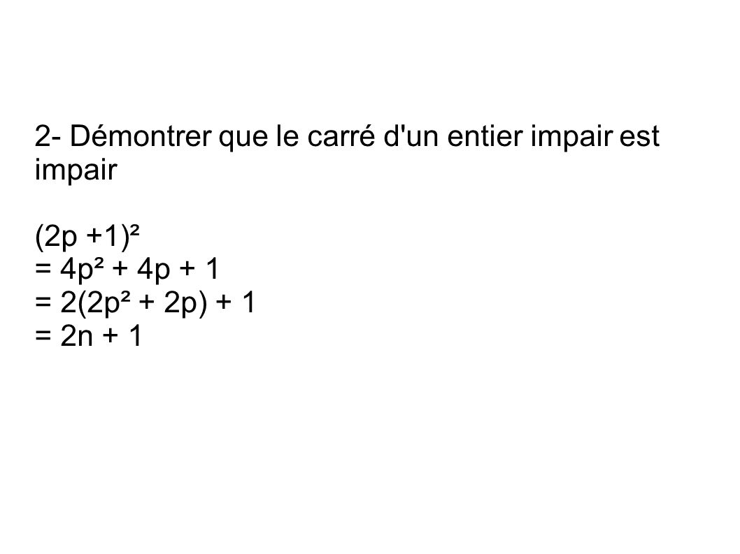 2- Démontrer que le carré d un entier impair est impair