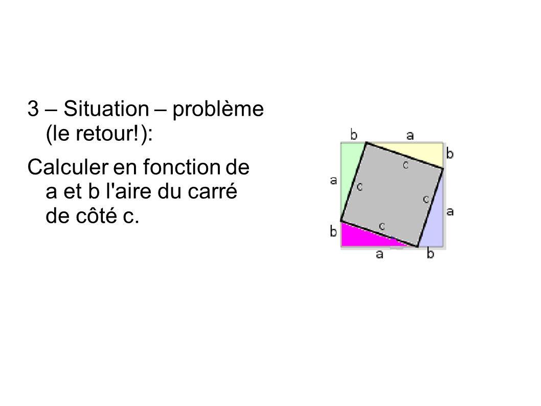 3 – Situation – problème (le retour!):