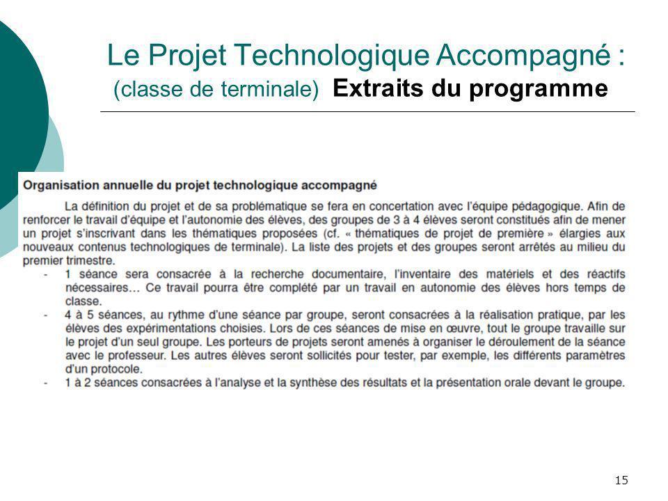 Le Projet Technologique Accompagné : (classe de terminale) Extraits du programme