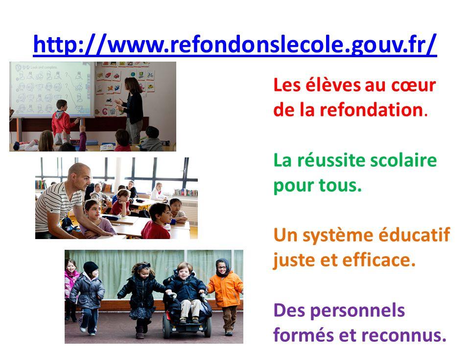 http://www.refondonslecole.gouv.fr/ Les élèves au cœur de la refondation. La réussite scolaire pour tous.
