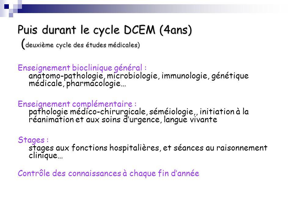 Puis durant le cycle DCEM (4ans) (deuxième cycle des études médicales)