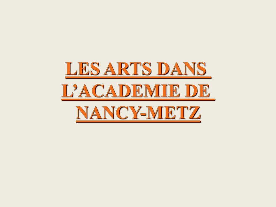 LES ARTS DANS L'ACADEMIE DE NANCY-METZ