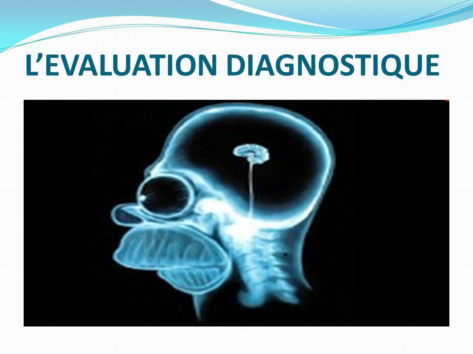 L'EVALUATION DIAGNOSTIQUE