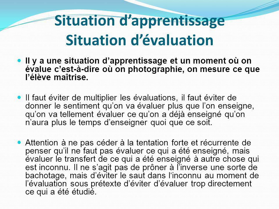 Situation d'apprentissage Situation d'évaluation
