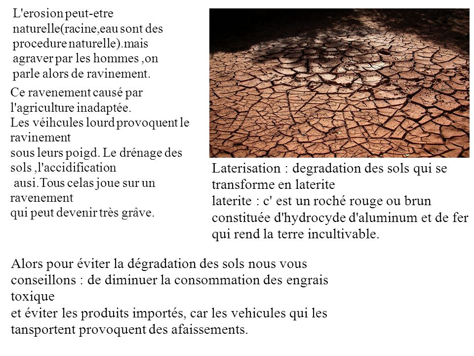 Laterisation : degradation des sols qui se transforme en laterite