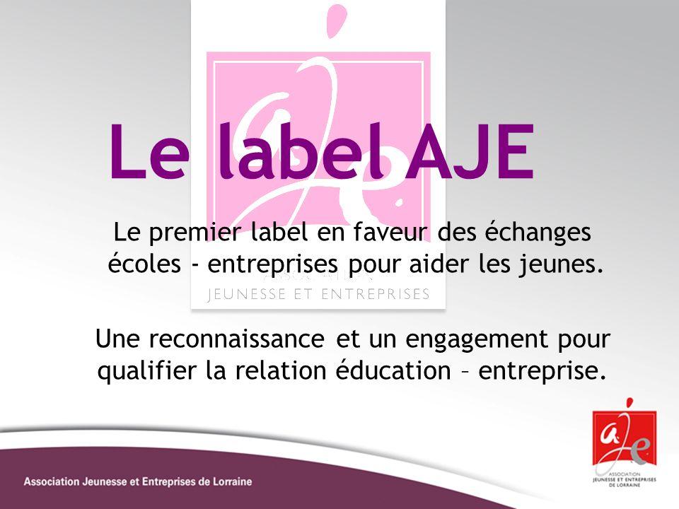 Le label AJE Le premier label en faveur des échanges