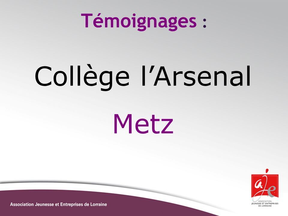 Témoignages : Collège l'Arsenal Metz