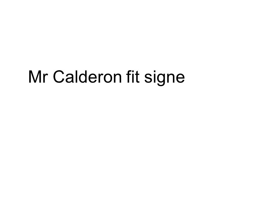 Mr Calderon fit signe
