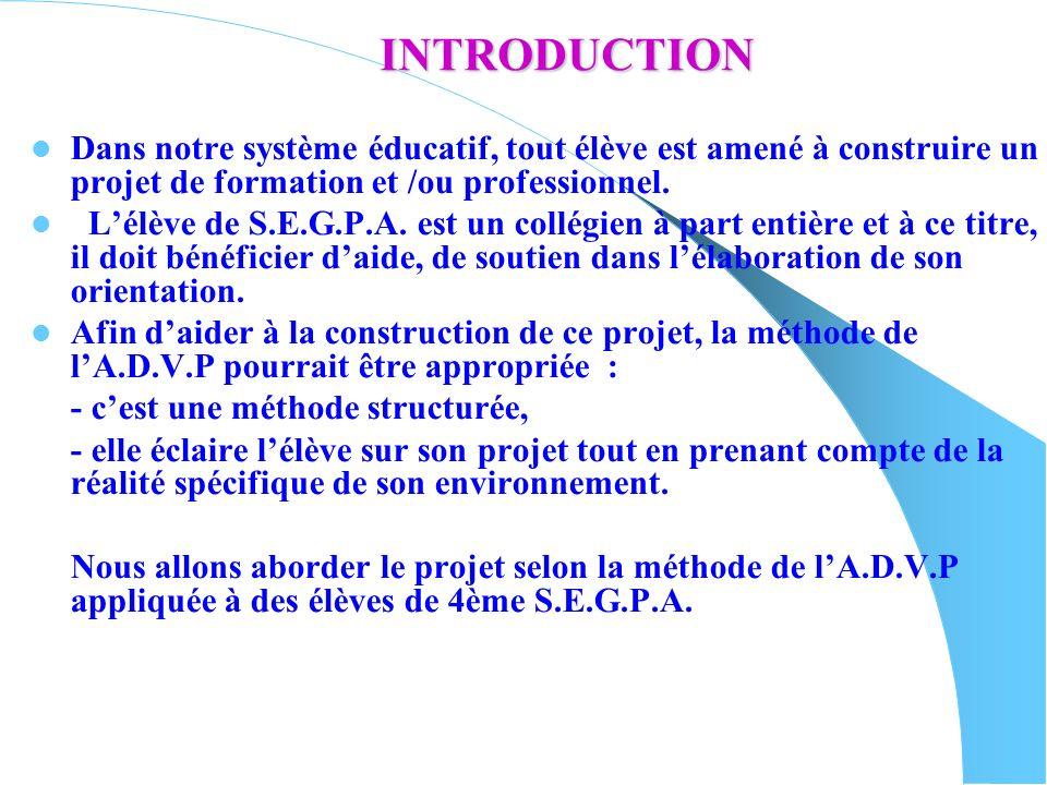 INTRODUCTION Dans notre système éducatif, tout élève est amené à construire un projet de formation et /ou professionnel.