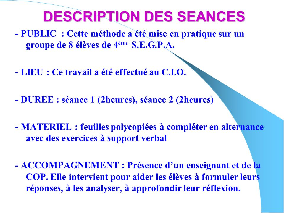 DESCRIPTION DES SEANCES