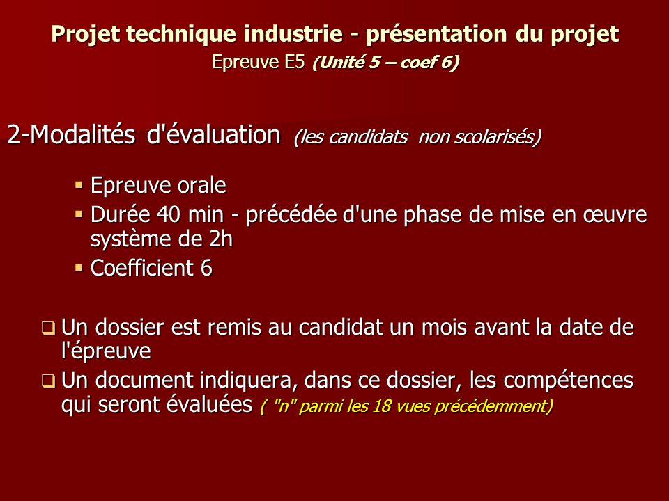 2-Modalités d évaluation (les candidats non scolarisés)