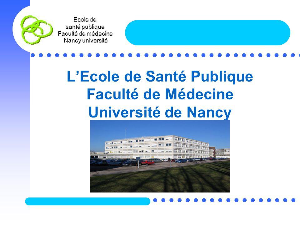 L'Ecole de Santé Publique Faculté de Médecine Université de Nancy