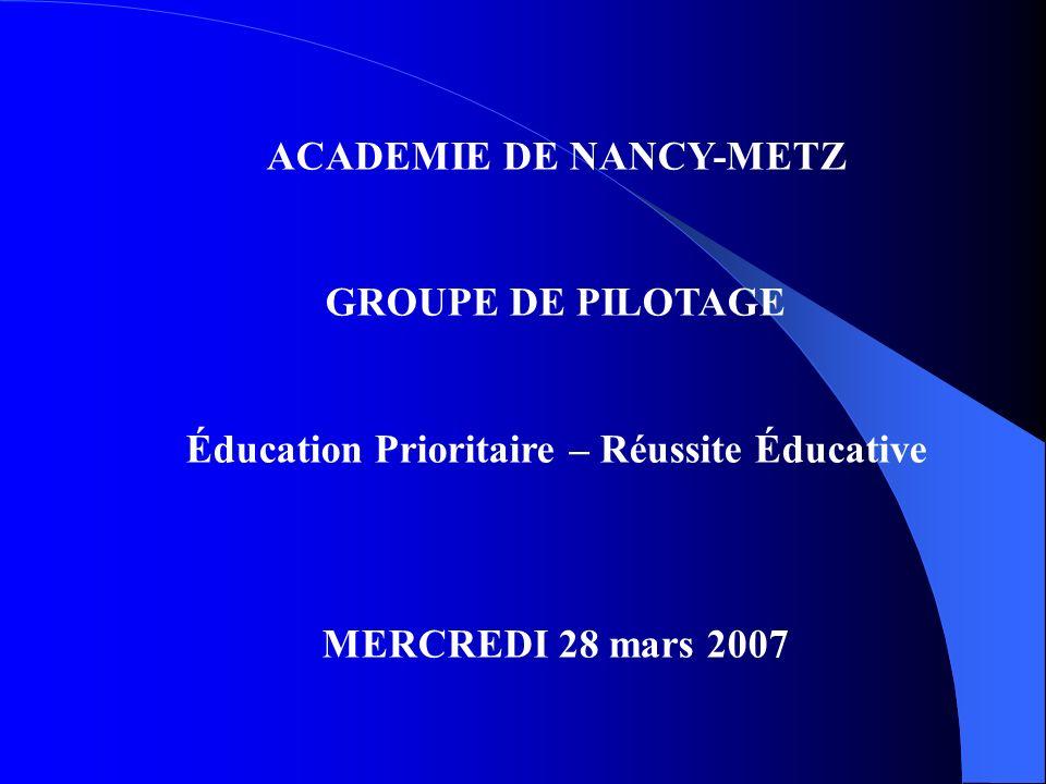 ACADEMIE DE NANCY-METZ Éducation Prioritaire – Réussite Éducative