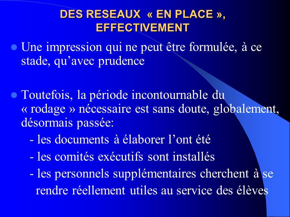 DES RESEAUX « EN PLACE », EFFECTIVEMENT