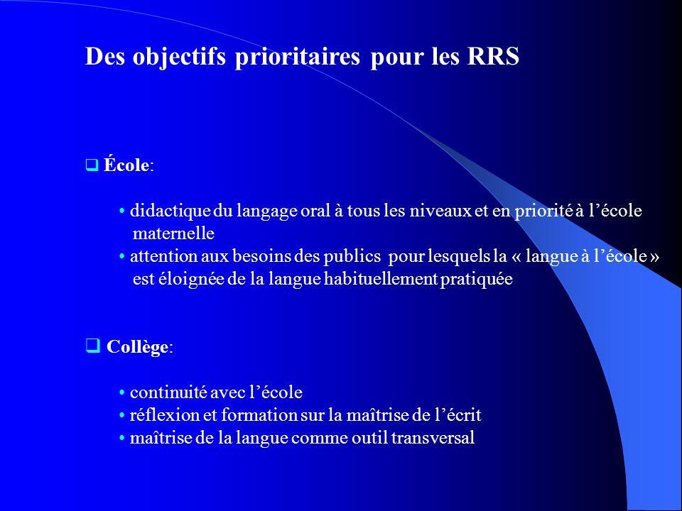 Des objectifs prioritaires pour les RRS