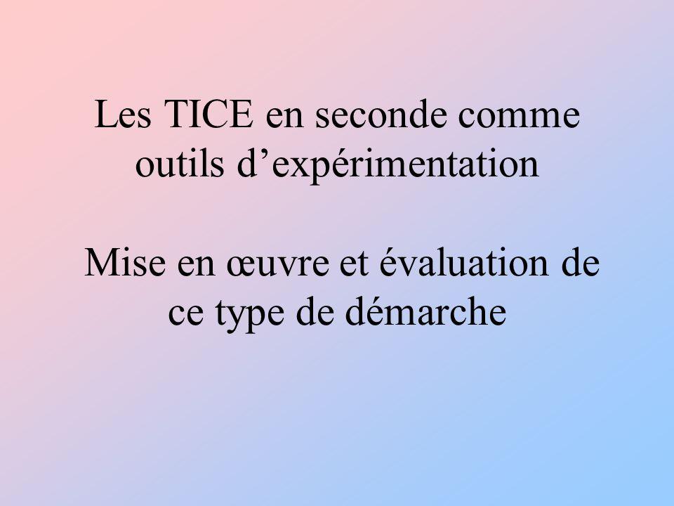 Les TICE en seconde comme outils d'expérimentation Mise en œuvre et évaluation de ce type de démarche